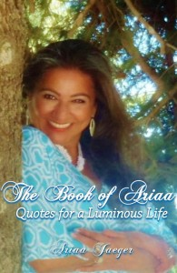 The Book of Ariaa ~Quotes for a Luminous Life""